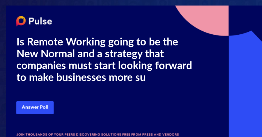 Is Remote Working going to be the New Normal and a strategy that companies must start looking forward to make businesses more sustainable?