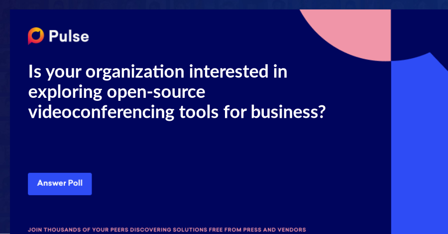Is your organization interested in exploring open-source videoconferencing tools for business?