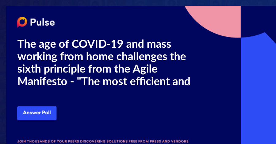 """The age of COVID-19 and mass working from home challenges the sixth principle from the Agile Manifesto - """"The most efficient and effective method of conveying information to and within a development team is face-to-face conversation"""". With this in mind, how important is it to have your video turned on during distributed team meetings?"""