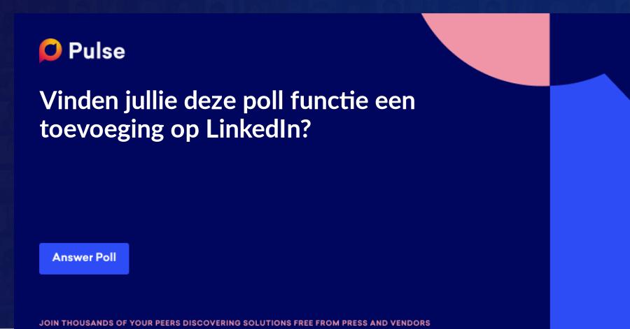 Vinden jullie deze poll functie een toevoeging op LinkedIn?