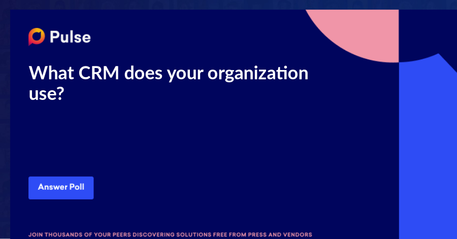 What CRM does your organization use?