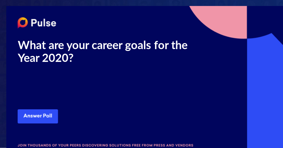 What are your career goals for the Year 2020?
