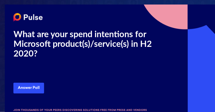 What are your spend intentions for Microsoft product(s)/service(s) in H2 2020?