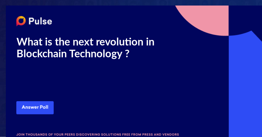 What is the next revolution in Blockchain Technology ?