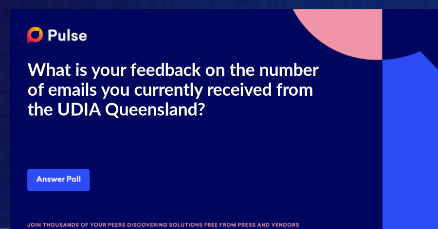 What is your feedback on the number of emails you currently received from the UDIA Queensland?
