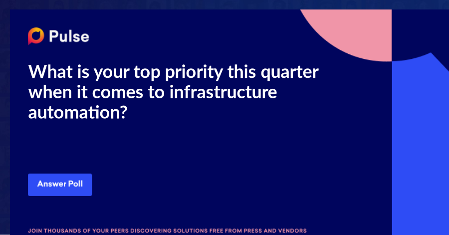 What is your top priority this quarter when it comes to infrastructure automation?