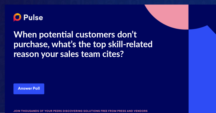 When potential customers don't purchase, what's the top skill-related reason your sales team cites?