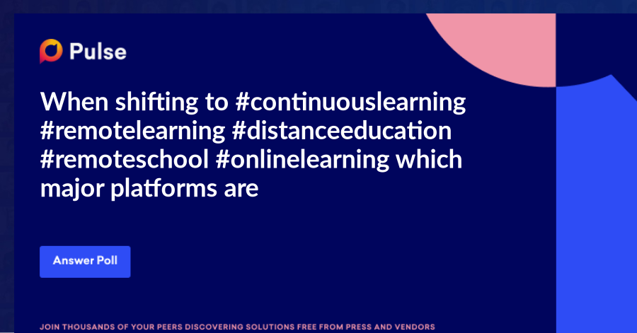 When shifting to #continuouslearning #remotelearning #distanceeducation #remoteschool #onlinelearning which major platforms are you using or considering?