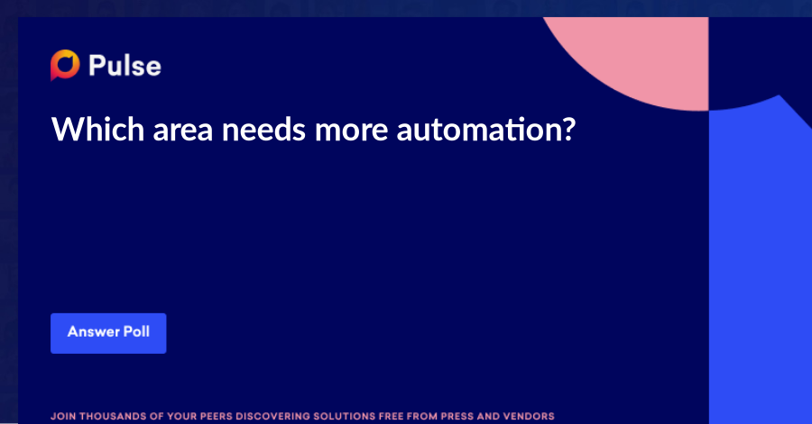 Which area needs more automation?