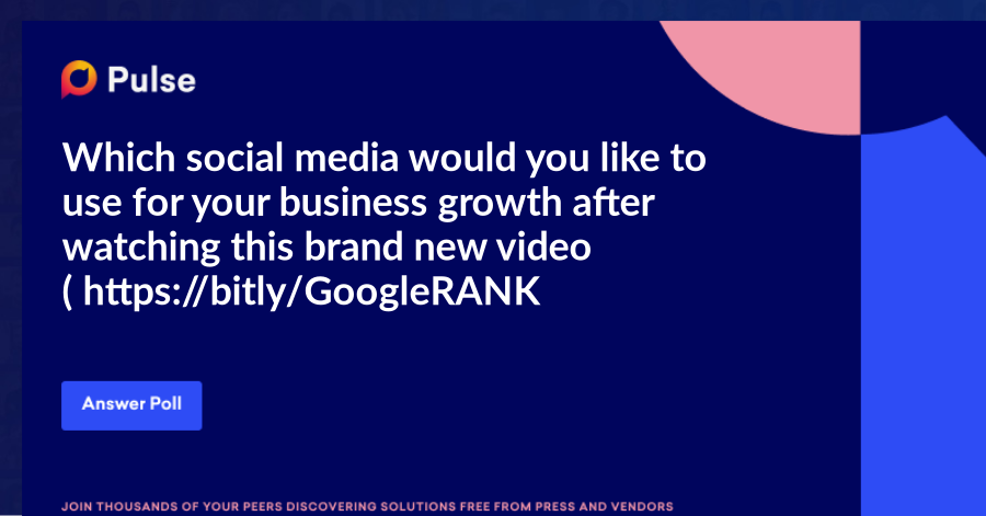 Which social media would you like to use for your business growth after watching this brand new video (https://bit.ly/GoogleRANK1) focussed on MSME sector ?