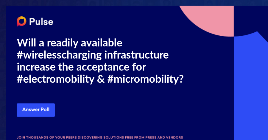 Will a readily available #wirelesscharging infrastructure increase the acceptance for #electromobility & #micromobility?