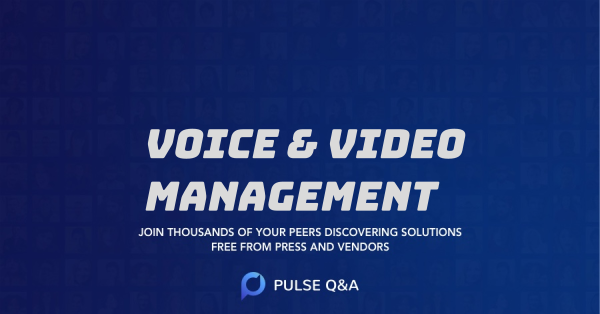 Voice & Video Management